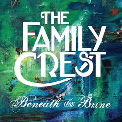 The Family Crest's Beneath The Brine